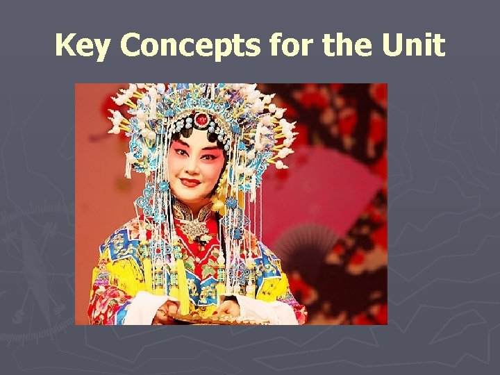 Key Concepts for the Unit