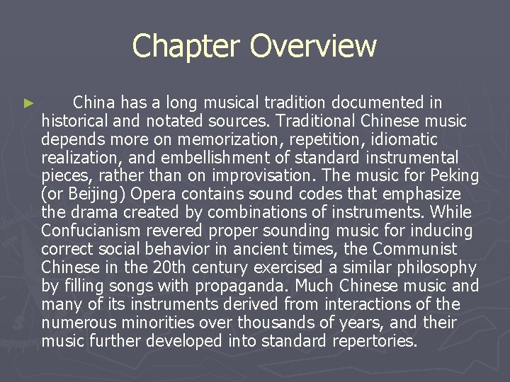 Chapter Overview ► China has a long musical tradition documented in historical and notated