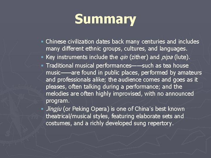 Summary § Chinese civilization dates back many centuries and includes many different ethnic groups,