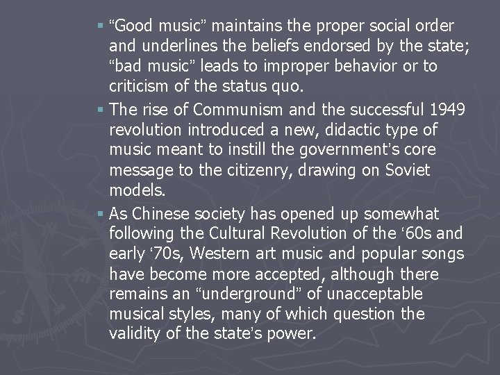 """§ """"Good music"""" maintains the proper social order and underlines the beliefs endorsed by"""