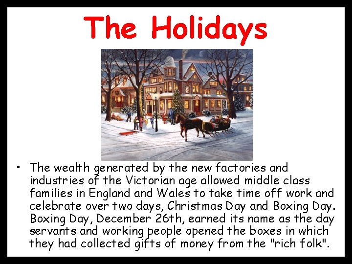 The Holidays • The wealth generated by the new factories and industries of the