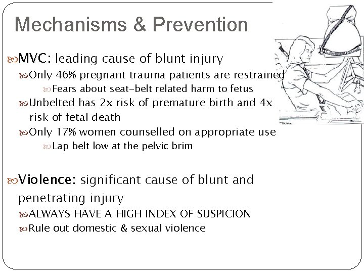 Mechanisms & Prevention MVC: leading cause of blunt injury Only 46% pregnant trauma patients