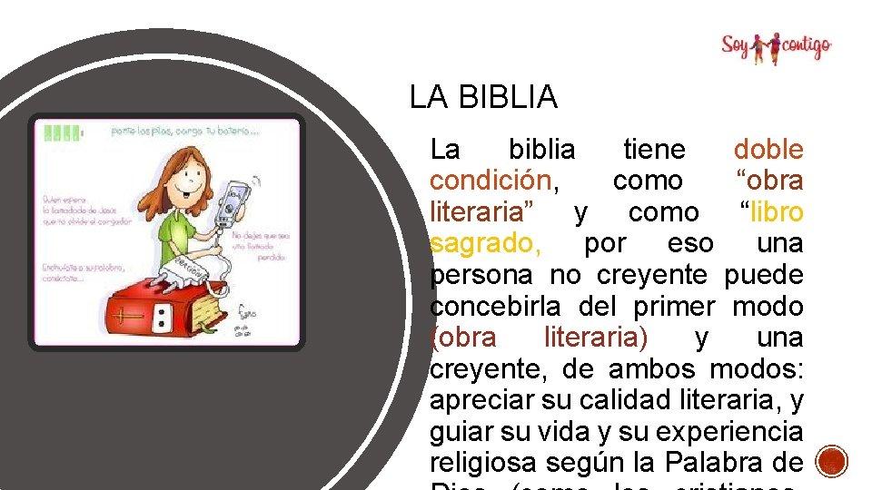 """LA BIBLIA La biblia tiene doble condición, como """"obra literaria"""" y como """"libro sagrado,"""