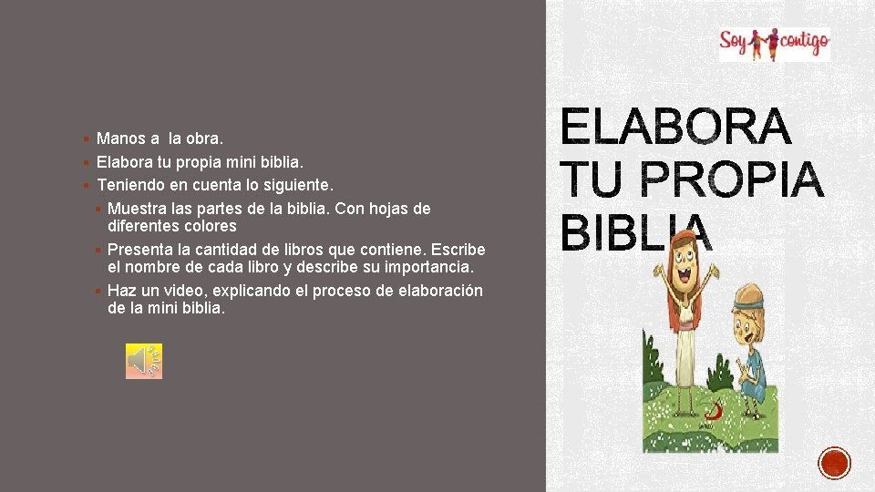 § Manos a la obra. § Elabora tu propia mini biblia. § Teniendo en