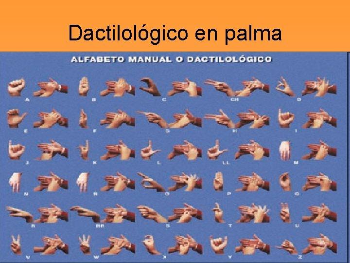 Dactilológico en palma