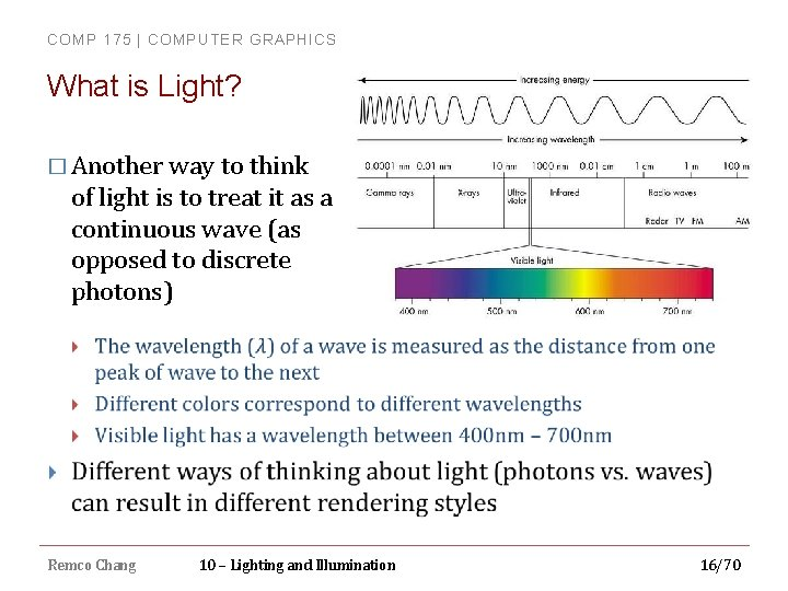 COMP 175 | COMPUTER GRAPHICS What is Light? � Another way to think of
