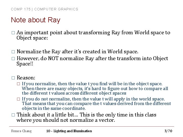COMP 175 | COMPUTER GRAPHICS Note about Ray � An important point about transforming