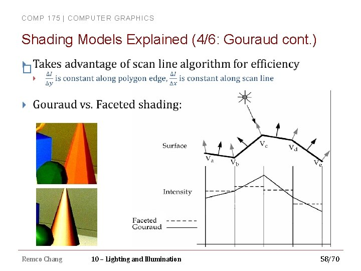 COMP 175 | COMPUTER GRAPHICS Shading Models Explained (4/6: Gouraud cont. ) � Remco
