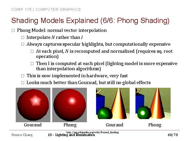 COMP 175 | COMPUTER GRAPHICS Shading Models Explained (6/6: Phong Shading) � Phong Model: