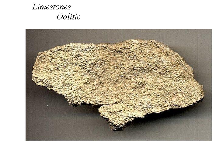 Limestones Oolitic