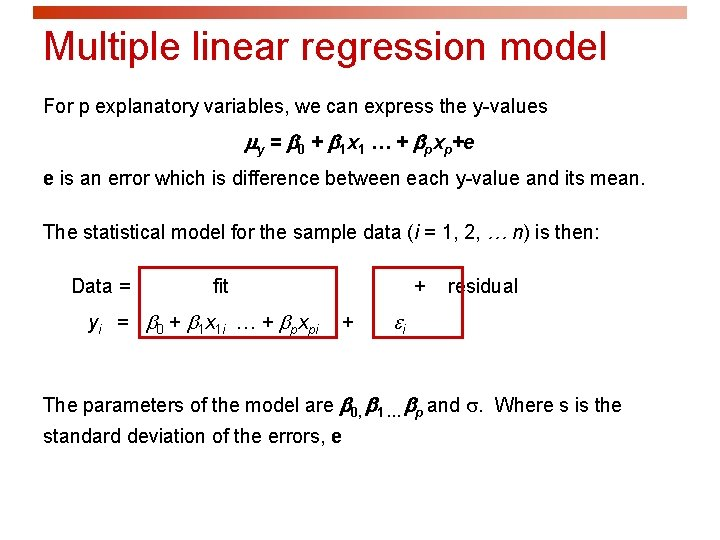 Multiple linear regression model For p explanatory variables, we can express the y-values y