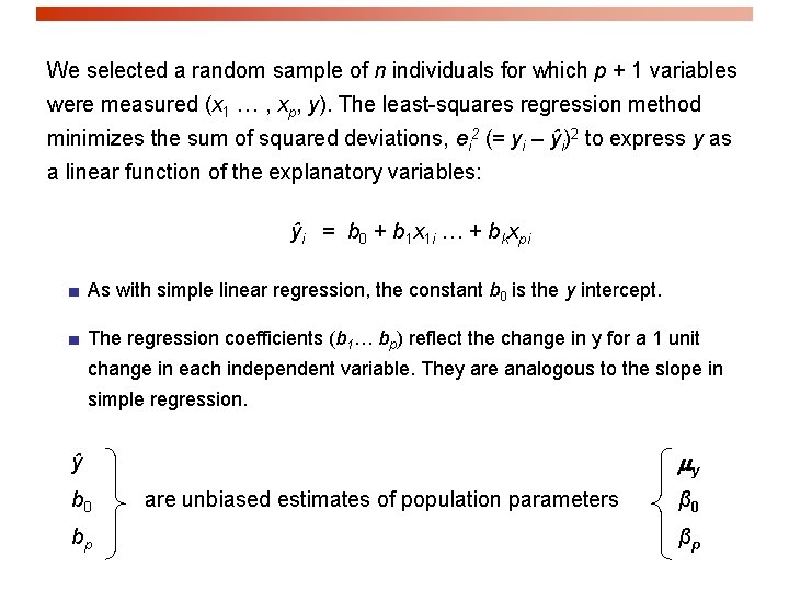 We selected a random sample of n individuals for which p + 1 variables
