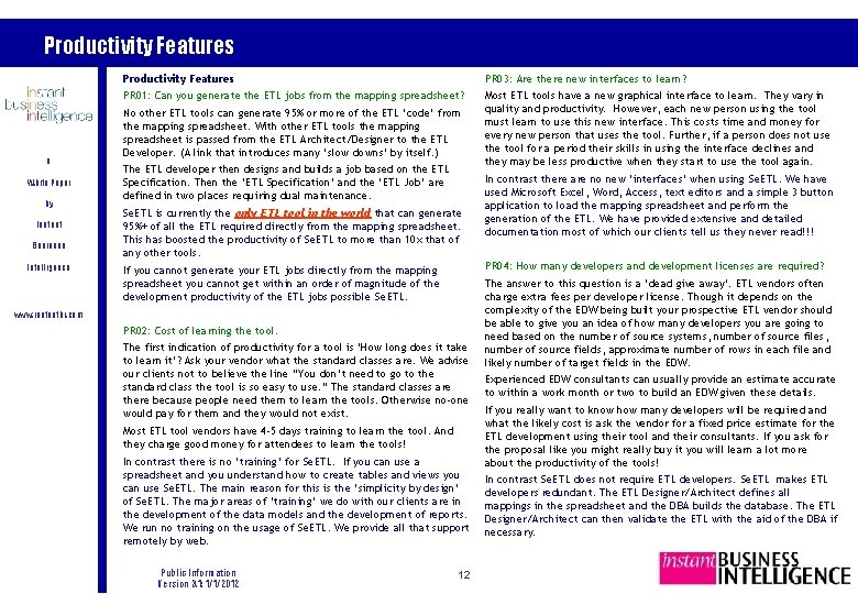 Productivity Features A White Paper by Instant Business Intelligence Productivity Features PR 03: Are