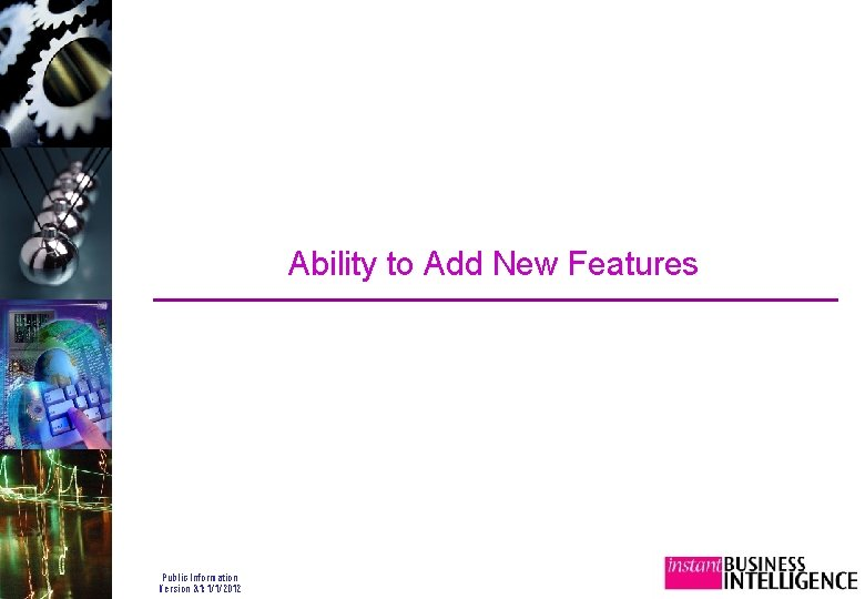 Ability to Add New Features Public Information Version 3. 1: 1/1/2012