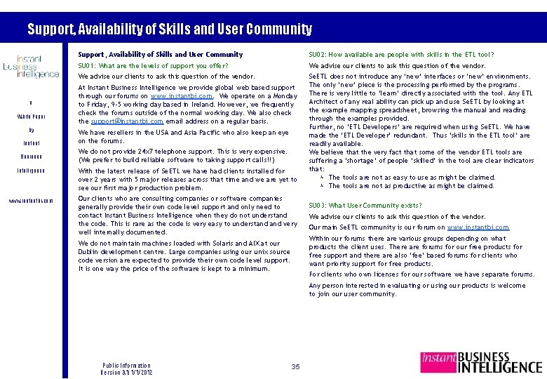 Support, Availability of Skills and User Community A White Paper by Instant Business Support,