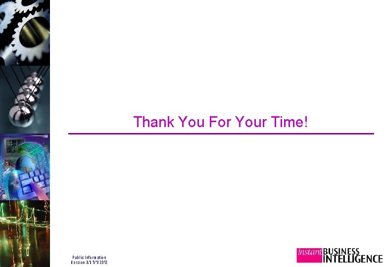 Thank You For Your Time! Public Information Version 3. 1: 1/1/2012