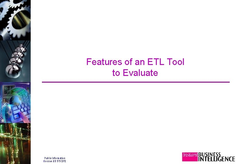 Features of an ETL Tool to Evaluate Public Information Version 3. 1: 1/1/2012
