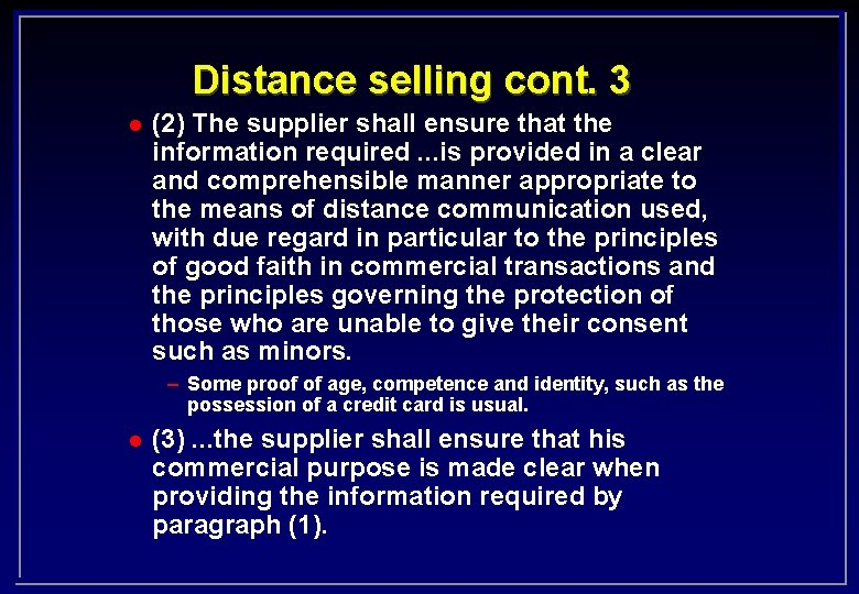 Distance selling cont. 3 l (2) The supplier shall ensure that the information required.