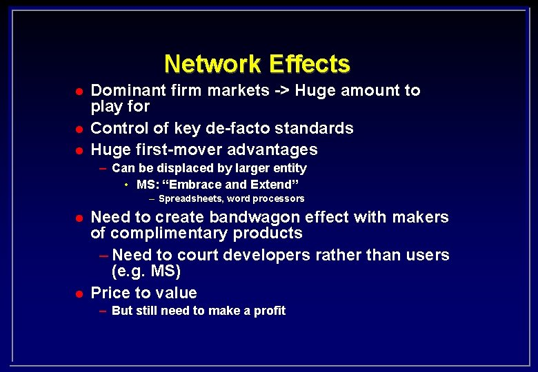 Network Effects l l l Dominant firm markets -> Huge amount to play for