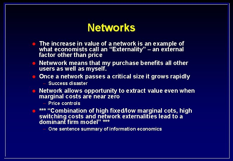 Networks l l l The increase in value of a network is an example