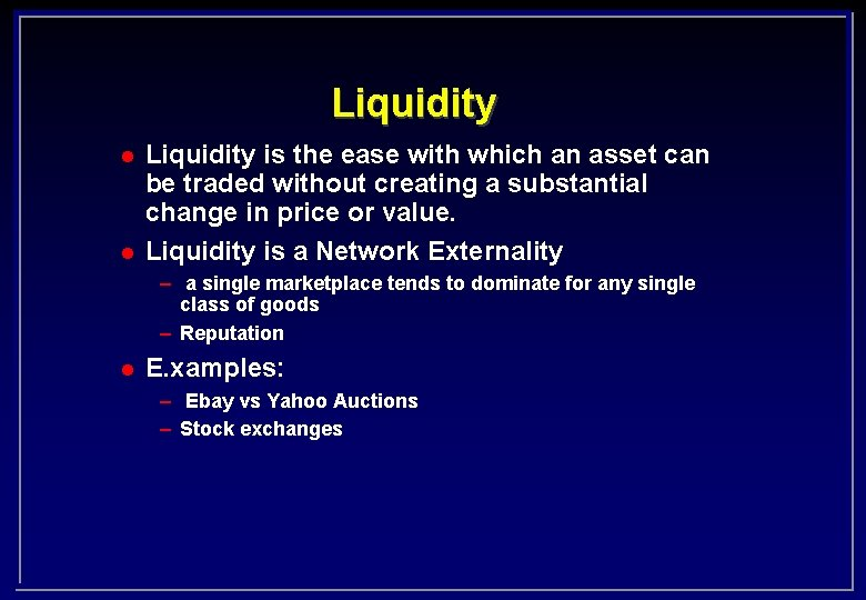 Liquidity l l Liquidity is the ease with which an asset can be traded