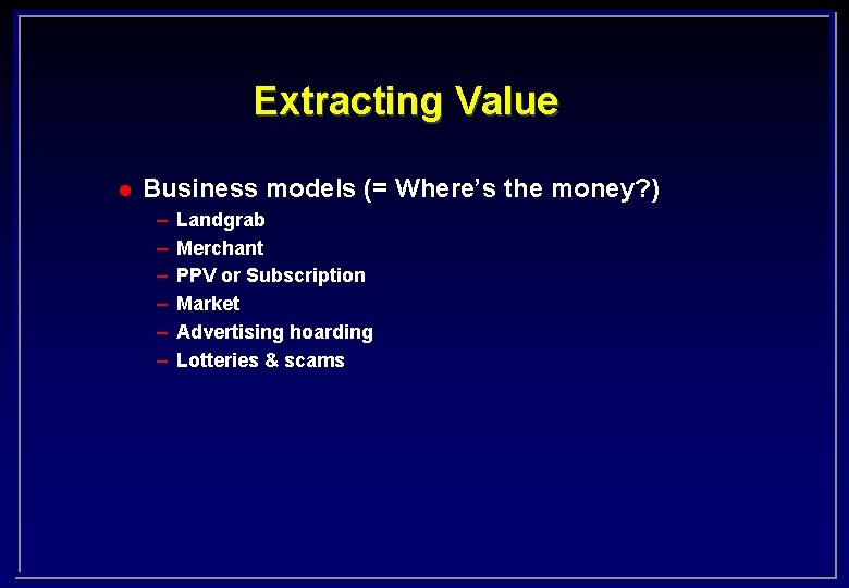 Extracting Value l Business models (= Where's the money? ) – – – Landgrab