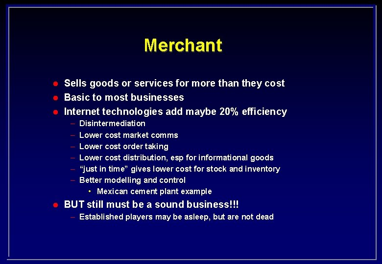 Merchant l l l Sells goods or services for more than they cost Basic