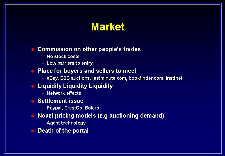 Market l Commission on other people's trades – No stock costs – Low barriers