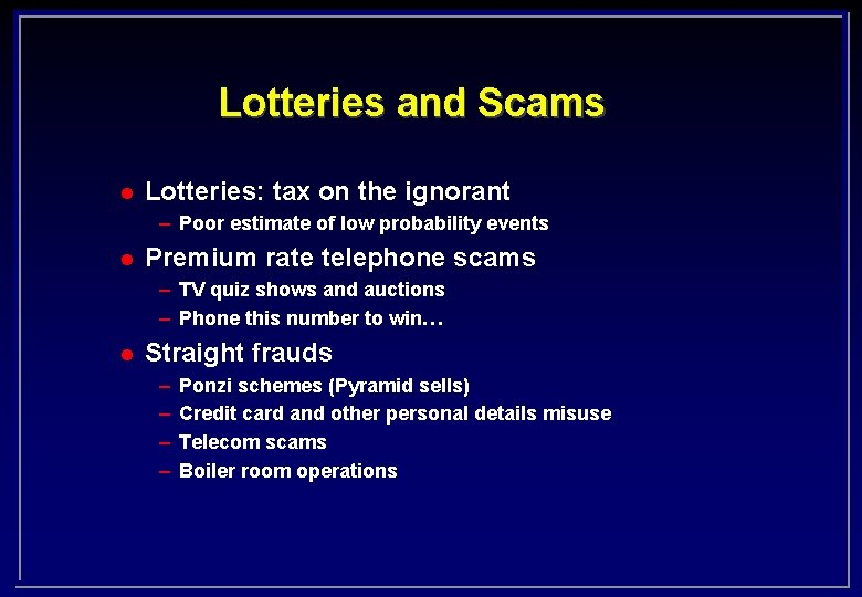 Lotteries and Scams l Lotteries: tax on the ignorant – Poor estimate of low
