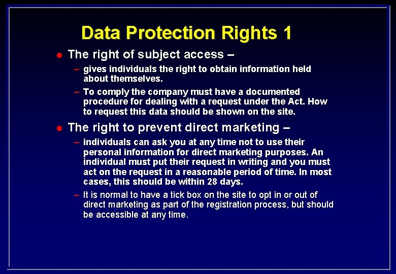 Data Protection Rights 1 l The right of subject access – – gives individuals