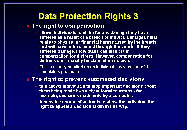 Data Protection Rights 3 l The right to compensation – – allows individuals to