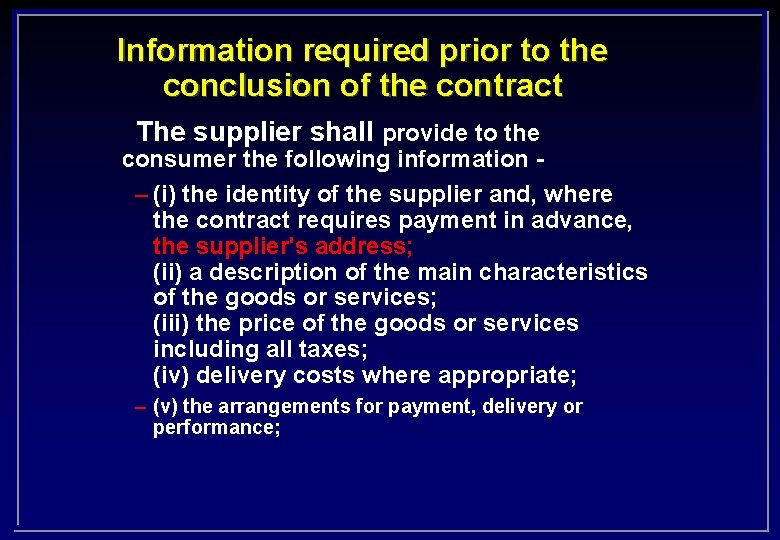 Information required prior to the conclusion of the contract The supplier shall provide to