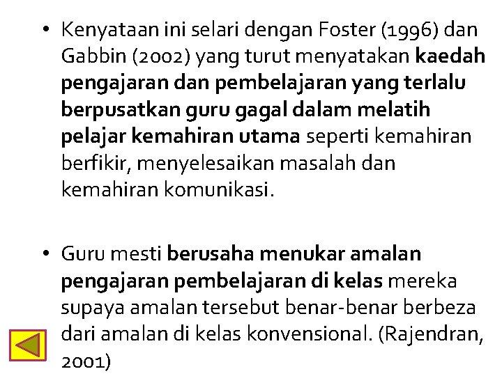• Kenyataan ini selari dengan Foster (1996) dan Gabbin (2002) yang turut menyatakan