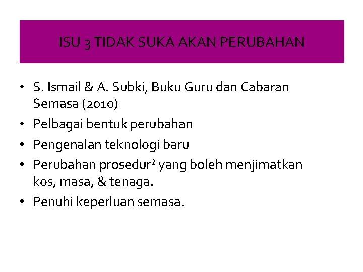 ISU 3 TIDAK SUKA AKAN PERUBAHAN • S. Ismail & A. Subki, Buku Guru