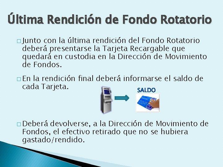 Última Rendición de Fondo Rotatorio � Junto con la última rendición del Fondo Rotatorio