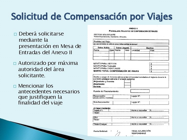 Solicitud de Compensación por Viajes � � � Deberá solicitarse mediante la presentación en