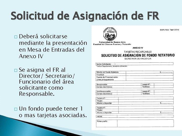 Solicitud de Asignación de FR � � � Deberá solicitarse mediante la presentación en