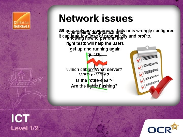 Network issues When a networkdiagnostics componentand fails or is wrongly configured Completing it can