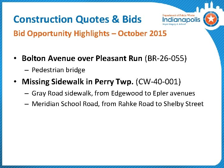 Construction Quotes & Bids Bid Opportunity Highlights – October 2015 • Bolton Avenue over