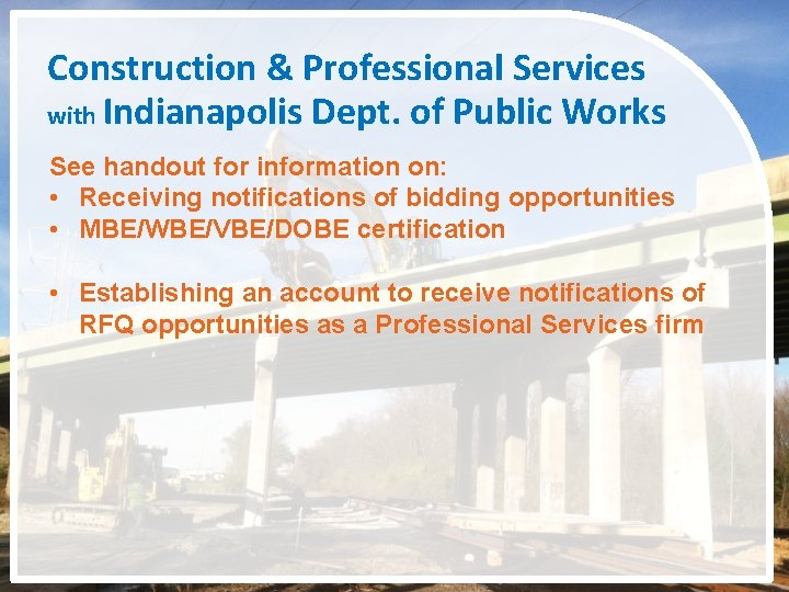 Construction & Professional Services with Indianapolis Dept. of Public Works See handout for information