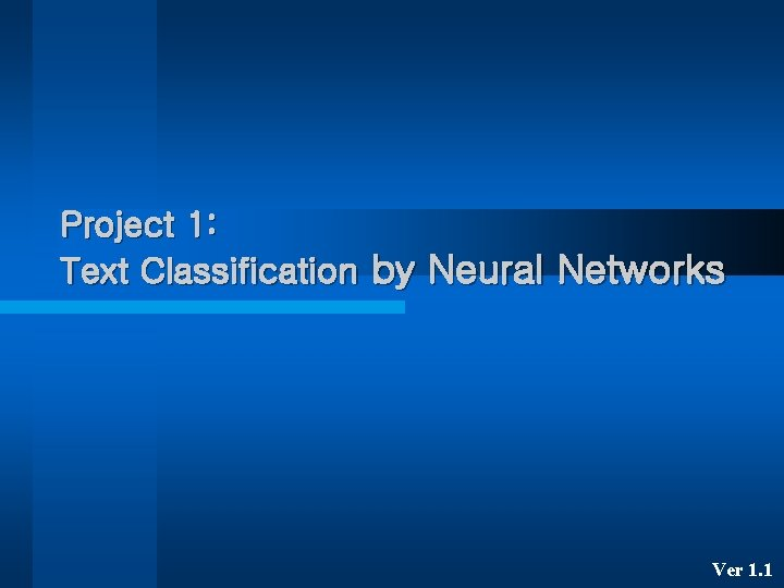 Project 1: Text Classification by Neural Networks Ver 1. 1