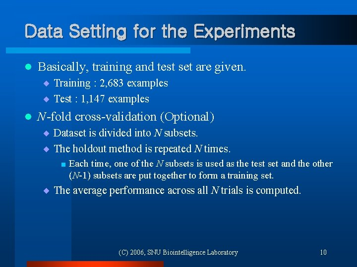 Data Setting for the Experiments l Basically, training and test set are given. ¨