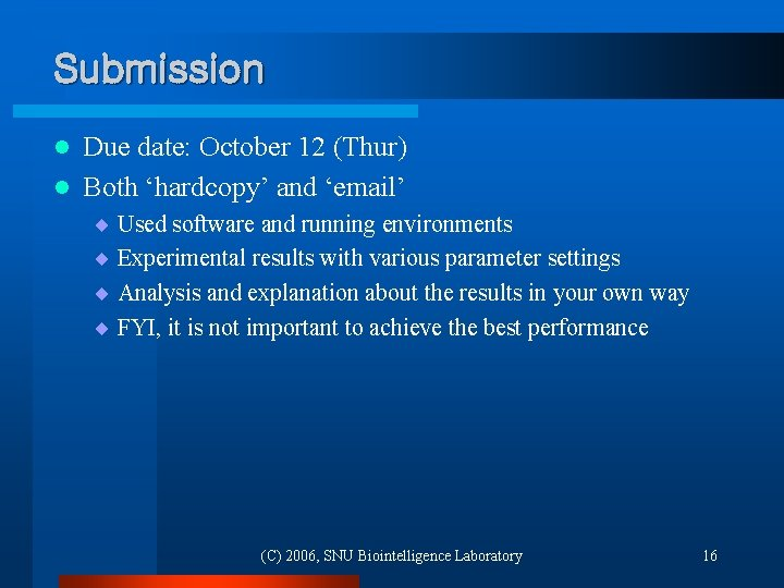 Submission Due date: October 12 (Thur) l Both 'hardcopy' and 'email' l ¨ Used