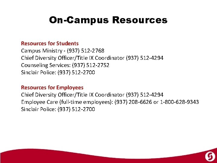 On-Campus Resources for Students Campus Ministry - (937) 512 -2768 Chief Diversity Officer/Title IX