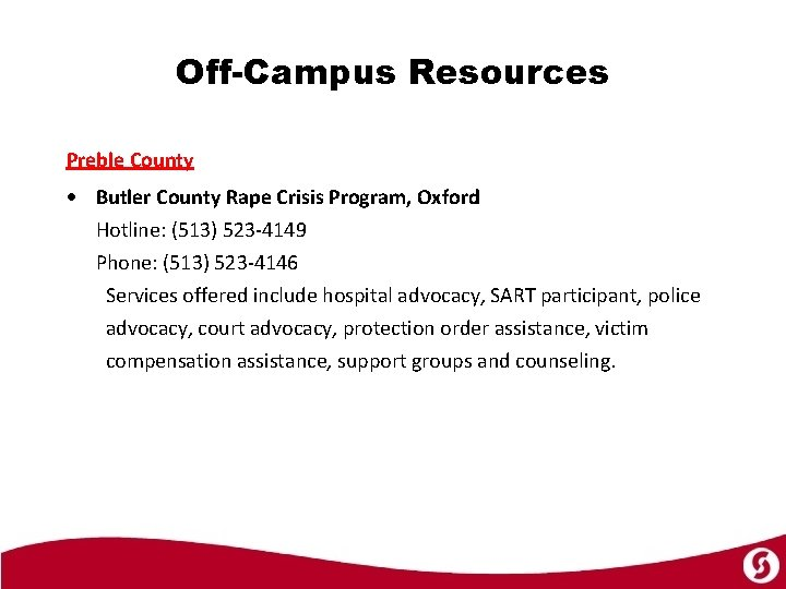 Off-Campus Resources Preble County Butler County Rape Crisis Program, Oxford Hotline: (513) 523 -4149