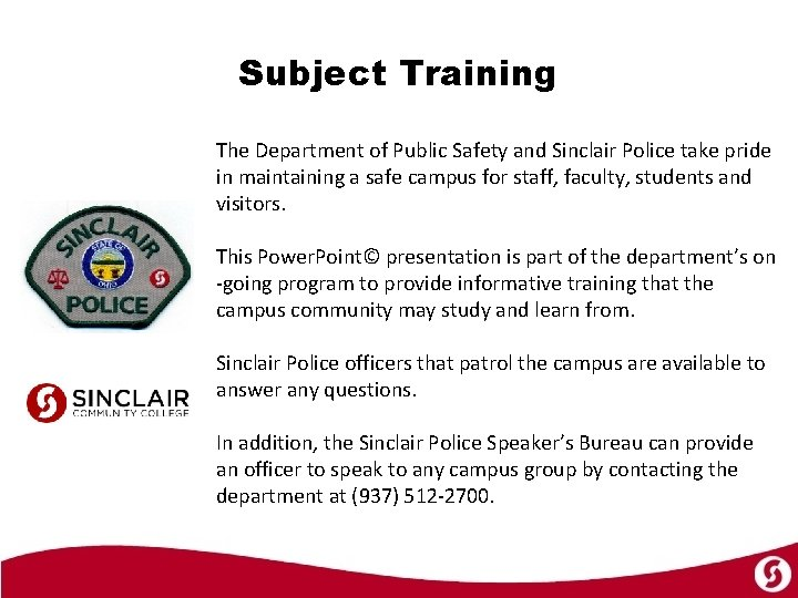 Subject Training The Department of Public Safety and Sinclair Police take pride in maintaining