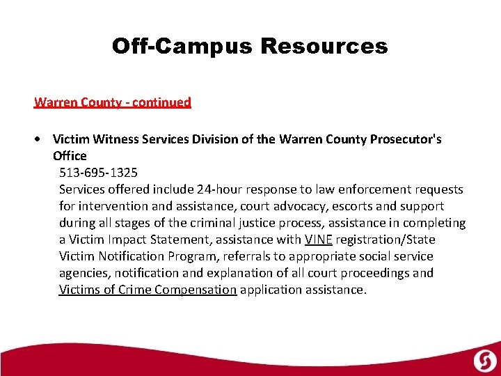 Off-Campus Resources Warren County - continued Victim Witness Services Division of the Warren County