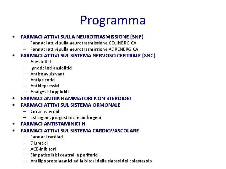 Programma • FARMACI ATTIVI SULLA NEUROTRASMISSIONE (SNP) – Farmaci attivi sulla neurotrasmissione COLINERGICA –