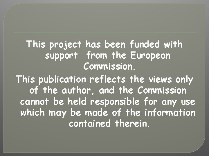 This project has been funded with support from the European Commission. This publication reflects