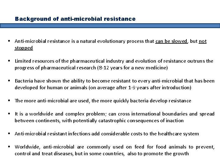 Background of anti-microbial resistance § Anti-microbial resistance is a natural evolutionary process that can